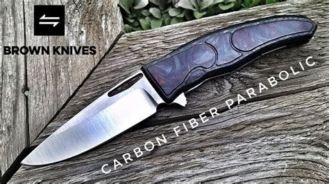 brown knives brown knives carbon fiber parabolic