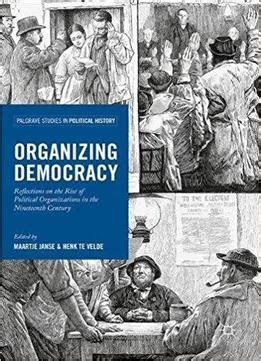 political organizing organizing democracy reflections on the rise of political