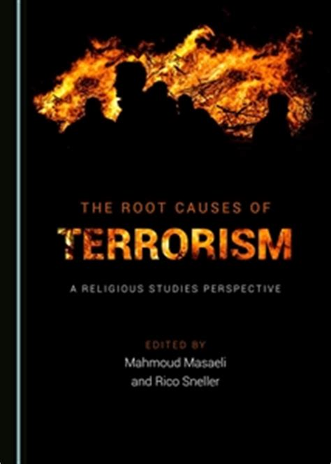 what makes a terrorist economics and the roots of terrorism books cambridge scholars publishing the root causes of terrorism