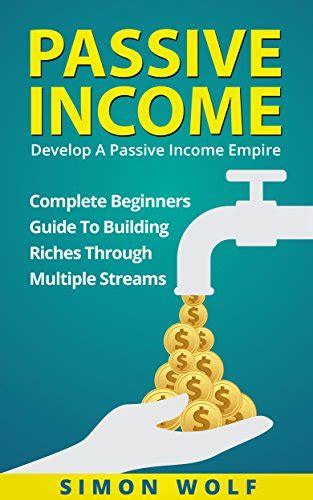 passive income millionaire books passive income develop a passive income empire complete