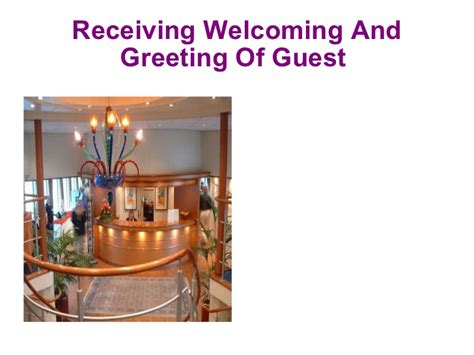 welcoming guests receiving and welcoming of guest