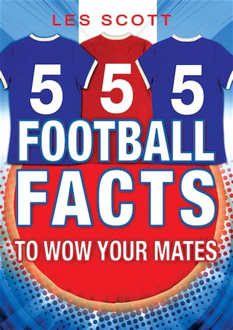 555 football facts to wow your mates scholastic kids club