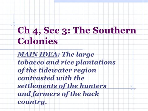 chapter 4 section 3 ch 4 sec 3 southern colonies