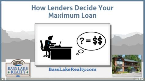 housing loan maximum amount how do lenders decide the maximum loan amount that buyers can afford bass lake realty