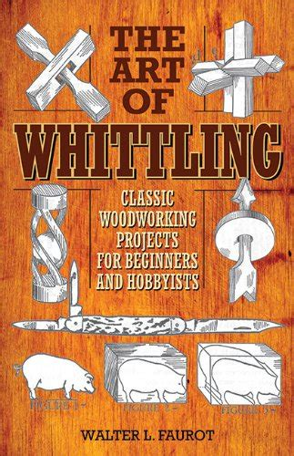 art  whittling classic woodworking projects