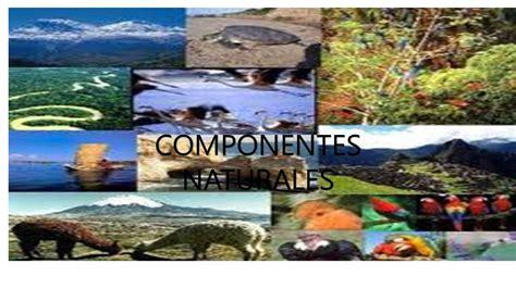 imagenes componentes naturales geograf 205 a de m 201 xico y el mundo ppt video online descargar