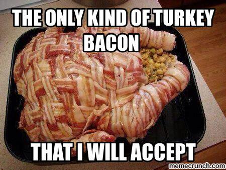 Turkey Memes - turkey bacon