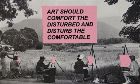 art is supposed to comfort the disturbed dyslexics are teople poo