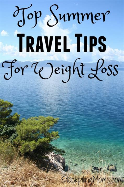 7 Loss Tips For Summer by Top Summer Travel Tips For Weight Loss