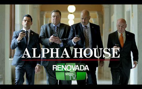 alpha house alpha house renovada s 233 ries da tv