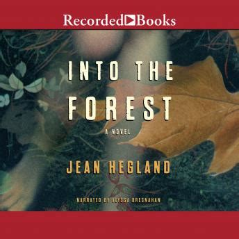 Pdf Into Forest Jean Hegland by Into The Forest Audio Book By Jean Hegland Audiobooks Net