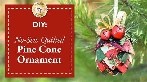 diy no sew quilted pine cone ornament a shabby fabrics