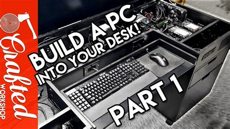 how to build a pc desk case building a computer desk diy desk pc part 1 youtube