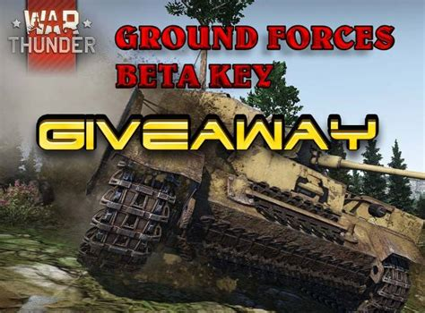 War Thunder Giveaway - war thunder ground force expansion beta keys giveaway