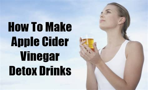How To Detox With Apple Cider Vinegar by How To Make Apple Cider Vinegar Models Picture