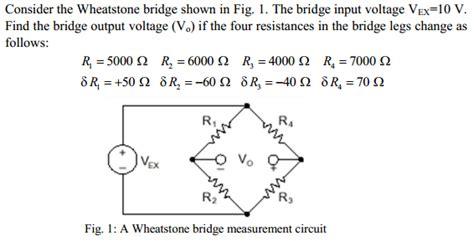 wheatstone bridge vs ohm s consider the wheatstone bridge shown in fig 1 th chegg