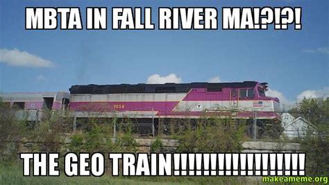 Massachusetts Meme - mbta in fall river ma the geo train