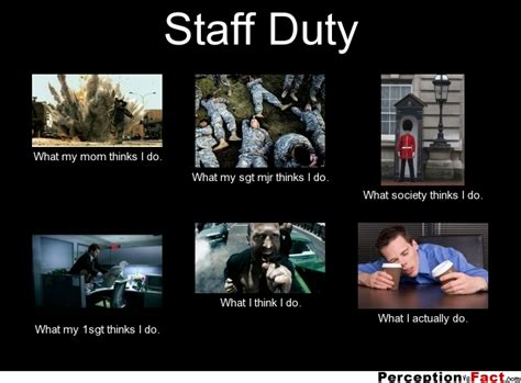 What I Do Meme - staff duty what people think i do what i really do