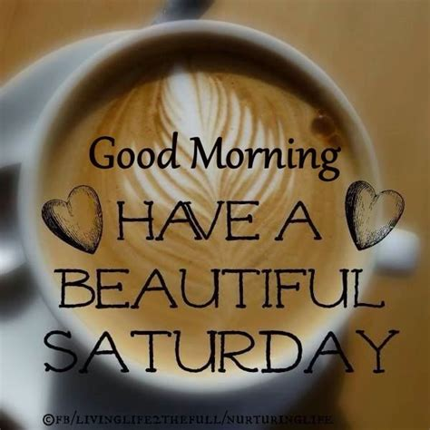 Good Morning Have A Beautiful Saturday Coffee Quote Pictures, Photos, and Images for Facebook
