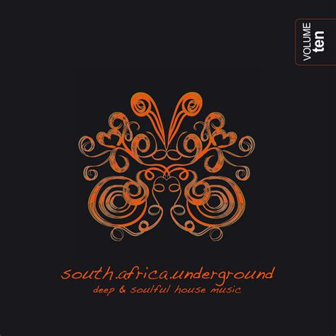 underground deep house music various artists south africa underground vol 10 deep soulful house music