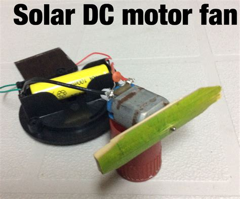 how to make a fan with dc motor solar powered dc motor fan