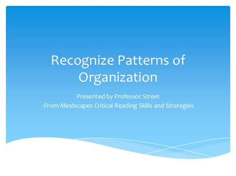 pattern of organization are recognize patterns of organization