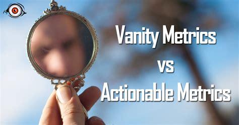 Vanity Metrics by Vanity Metrics Vs Actionable Metrics Eye Marketing