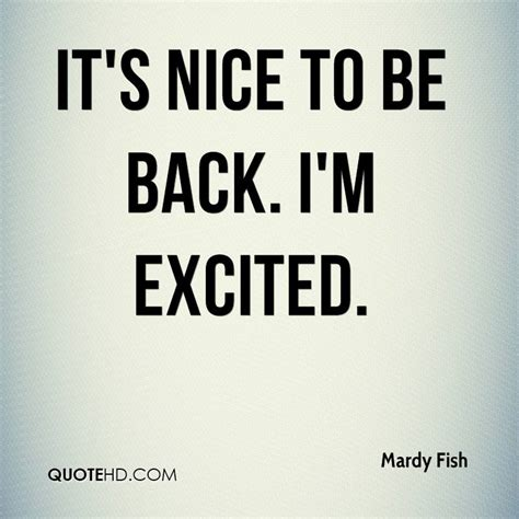 Im Backand I Am Thrilled To Invite Everyone In 2 by Im Back Quotes Quotesgram