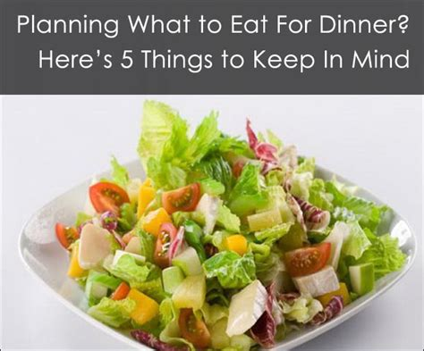 what to eat for dinner top 5 considerations while planning