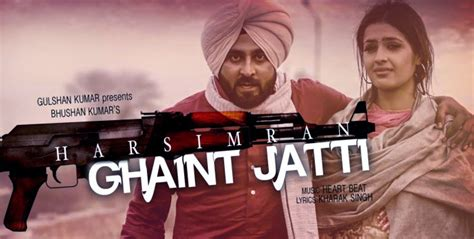 song by harsimran ghaint jatti song lyrics by harsimran feelyourlove