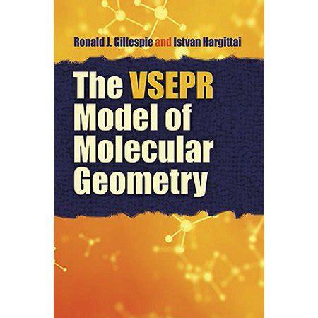 The Vsepr Model Of Molecular Geometry Walmart Com