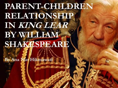 king lear themes slideshare parent children relationship in a play king lear by