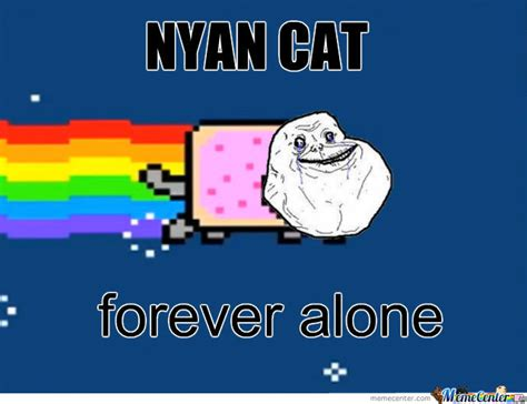 Nyan Cat Memes - nyan cat forever alone by moo0806 meme center