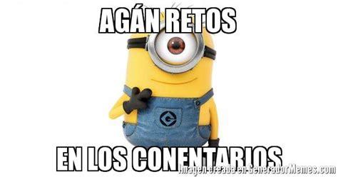Memes De Los Minions En Espaã Ol - ag 193 n retos en los conentarios meme minion