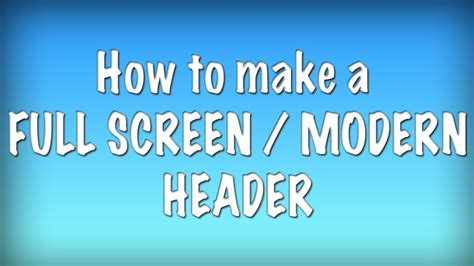 how to watch youtube videos in full screen within browser window how to make a full screen modern header in html css