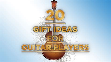 20 awesome gifts for guitar players guitar adventures
