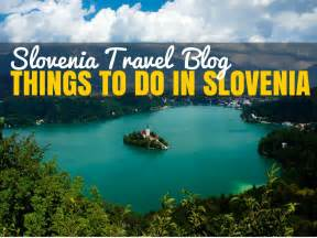 Things To Do In At Best Things To Do In Slovenia Slovenia Travel