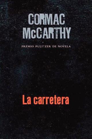 la carretera mccarthy cormac sinopsis del libro rese 241 as criticas opiniones quelibroleo
