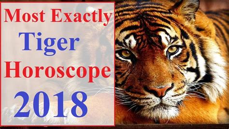 most exactly tiger horoscope 2018 born 1926 1938 1950
