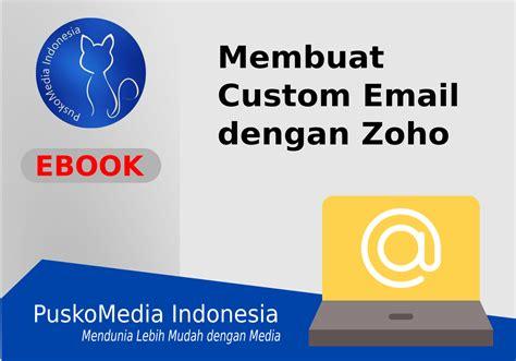 email hosting indonesia membuat custom email dengan zoho puskomedia web desain