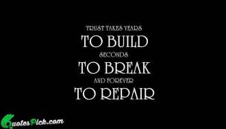 Break Letter Trust trust takes years to build seconds to break and forever to repair