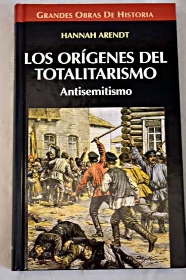 los origenes del totalitarismo los origenes del totalitarismo hannah arendt