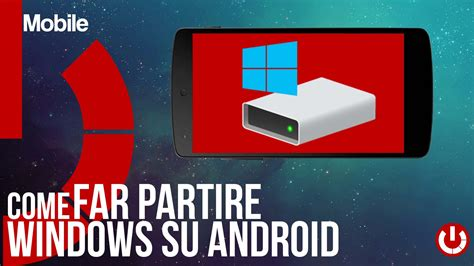 windows mobile su android come far partire windows su android tecnogalaxy