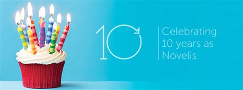 how is 10 in years celebrating 10 years as novelis