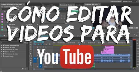 editar imagenes jpg texto agregar texto a video 191 c 243 mo editar videoblogs videos para