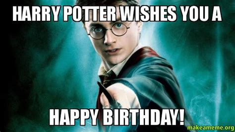 Harry Potter Birthday Meme - harry potter wishes you a happy birthday make a meme