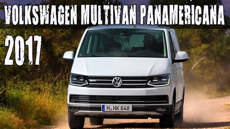 volkswagen multivan 2017 all new 2017 volkswagen multivan panamericana youtube