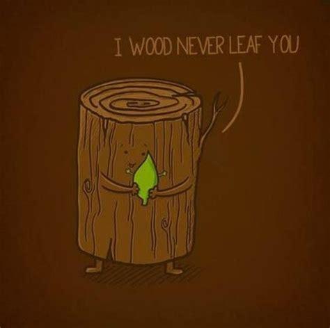 woodworking puns i wood never leaf you dobrador puns
