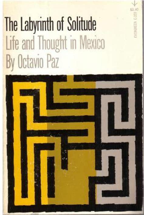 libro the labyrinth of solitude todos santos d 237 a de muertos octavio paz el laberinto de la soledad 1950 m 233 xico hello df