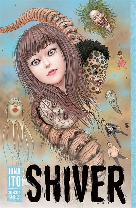 shiver junji ito selected stories get ready to shiver with these selected stories by junji